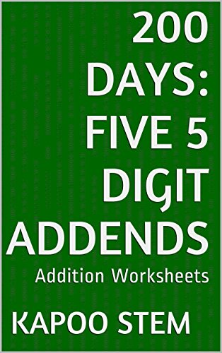 200 Addition Worksheets with Five 5-Digit Addends: Math Practice Workbook (200 Days Math Addition Series 20) (English Edition)