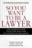 So You Want to Be a Lawyer, Timothy B. Francis and Lisa Jones Johnson, 1620872099