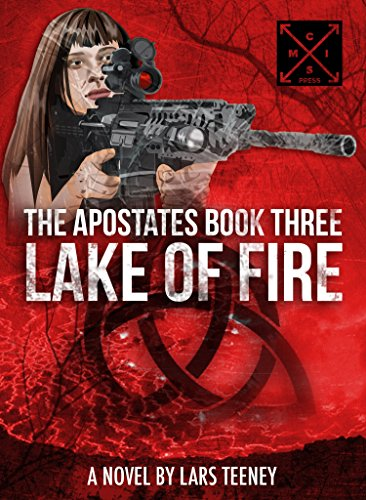 The Apostates Book Three: Lake of Fire by [Teeney, Lars]