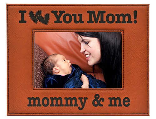GK Grand Personal-Touch Premium Creations Gift MOM ~ Engraved Leatherette Picture Frame ~ I Love You Mom! Mommy & me, Moms Birthday Photo Mom Son Daughter (4 x 6, Rawhide Frame - Black Engraving) (I You Love Photo Frames Mom)