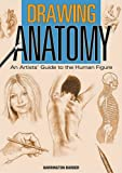 img - for Drawing Anatomy: An Artists' Guide to the Human Figure book / textbook / text book