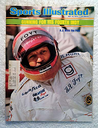 A.J. Foyt - Indianapolis 500 - Sports Illustrated - May 19, 1975 - Indy Car, Auto Racing - SI