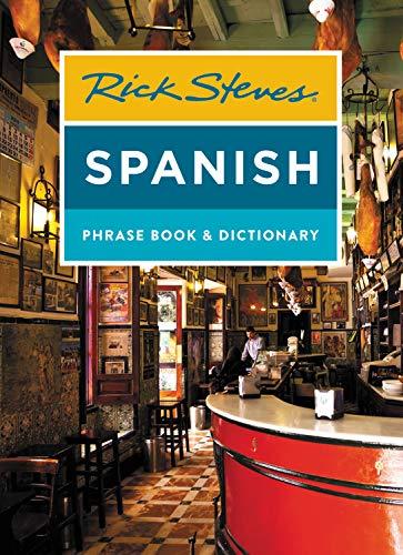 Pdf Travel Rick Steves Spanish Phrase Book & Dictionary (Rick Steves Travel Guide)