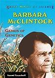 Barbara McClintock: Genius of Genetics (Great Minds of Science)