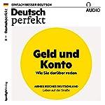 Deutsch perfekt Audio. 2/2018: Deutsch lernen Audio - Geld und Konto |  div.