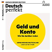 Deutsch perfekt Audio. 2/2018: Deutsch lernen Audio - Geld und Konto Hörbuch von  div. Gesprochen von:  div.