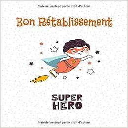 Bon Rétablissement Super Hero: Amazon.fr: Carnets, Mes, Carnets, Mes: Livres