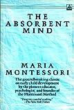 The Absorbent Mind, María Montessori, 0440550564