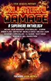 img - for Collateral Damage: A Superhero Anthology (Superheroes and Vile Villains) (Volume 3) book / textbook / text book