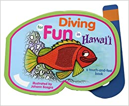 Diving For Fun In Hawaii: A Touch-and-feel Book por Johann Bosgra epub