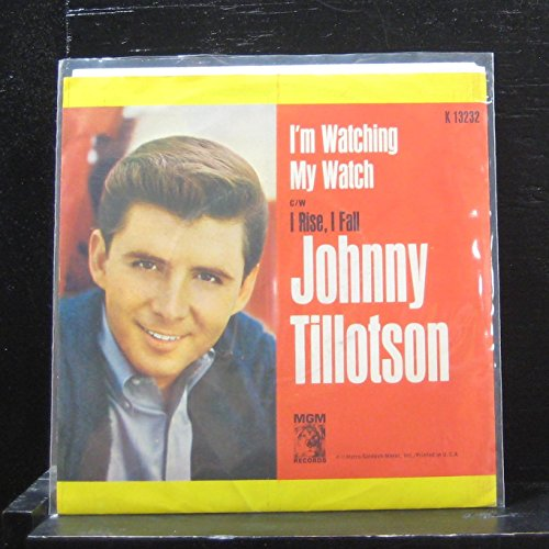 JOHNNY TILLOTSON 45 RPM Vinyl Record I RISE, I FALL C/W I'M WATCHING MY WATCH (Cw The Watch)