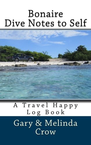 Antilles Netherlands Note (Bonaire Dive Notes to Self: A Travel Happy Log Book)