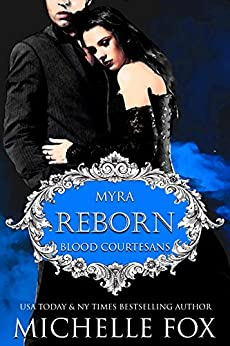Reborn: Vampire Blood Courtesans: Blood Courtesans by [Fox, Michelle]