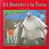 El Burrito Y LA Tuna/the Donkey and the Prickly Pear (Coleccion Narraciones Indigenas) (Spanish Edition)
