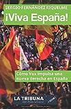 ¡Viva España!: Cómo Vox impulsa una nueva derecha en España