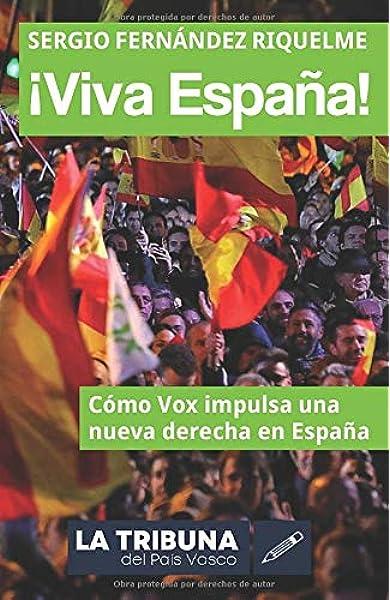 Viva España!: Cómo Vox impulsa una nueva derecha en España: Amazon ...