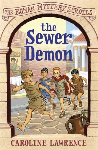 The Sewer Demon: Roman Mysteries Scrolls 1 (Roman Scroll)