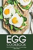 Egg Cookbook: Easy Delicious Ways to enjoy Eggs