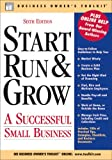 Start Run & Grow: A Successful Small Business (Business Owner's Toolkit series)