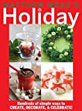 Matthew Mead's Holiday: Hundreds of simple ways to CREATE, DECORATE, & CELEBRATE!
