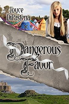Dangerous Favor: Poitevin Hearts Book 3 by [DiPastena, Joyce]