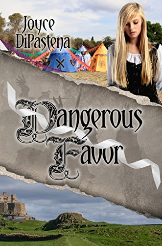 Dangerous Favor: Poitevin Hearts Book 3 by [DiPastena, Joyce]
