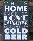 This Home Runs On Love Laughter And Really Cold Beer Sign, Beer Sign, Bar Wall Decor, Man Cave Sign, Alcohol Sign