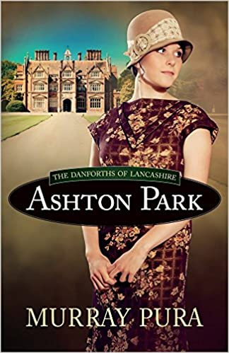 Ashton Park (The Danforths of Lancashire)