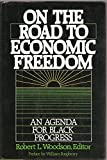 img - for On the Road to Economic Freedom: An Agenda for Black Progress book / textbook / text book