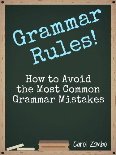 Grammar Rules!: How to Avoid the Most Common Grammar Mistakes