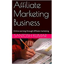 Affiliate Marketing Business: Online earning through Affiliate marketing