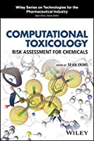 Computational Toxicology: Risk Assessment for Chemicals Front Cover