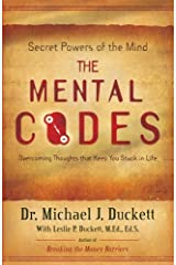 The Mental Codes--Secret Powers of the Mind by Dr. Michael J. Duckett with Leslie P. Duckett (2007-12-01) Paperback