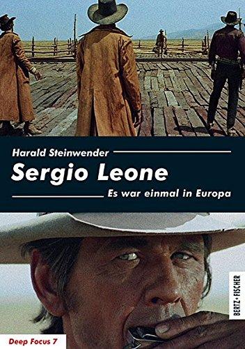 Sergio Leone: Es war einmal in Europa (Deep Focus) Taschenbuch – 1. November 2012 Harald Steinwender Bertz und Fischer 3865053173 Regisseur - Regie