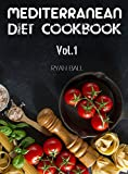 Mediterranean Diet Cookbook: 40 Delicious & Healthy Recipes For Mediterranean Diet To Lose Weight: Step-By-Step Guide For beginners, Quick & Easy (Mediterranean ... Diet For Beginners, Mediterranean Book 1)