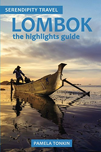 Lombok the highlights guide (Serendipity Travel)