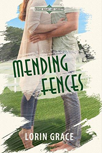 Mending Fences (Friday Night Art Society Book 1)