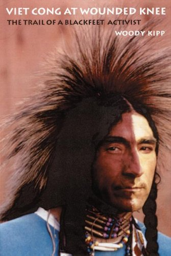 Download Viet Cong at Wounded Knee: The Trail of a Blackfeet Activist (American Indian Lives) pdf