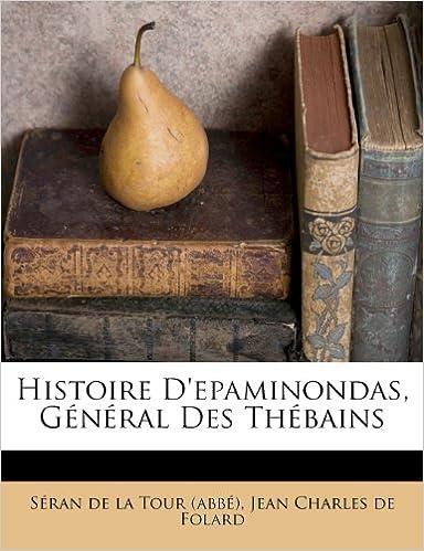 Livre gratuits en ligne Histoire D'Epaminondas, General Des Thebains pdf epub