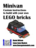 Minivan: Custom instructions to build with your own LEGO bricks (Lions Gate Models Custom LEGO Instructions Book 2)