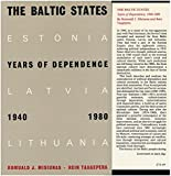 The Baltic States: Years of Dependence, 1940-80