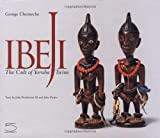 Ibeji: The Cult of Yoruba Twins (Hic Sunt Leones series)