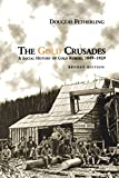 img - for The Gold Crusades: A Social History of Gold Rushes, 1849-1929 (Heritage) book / textbook / text book