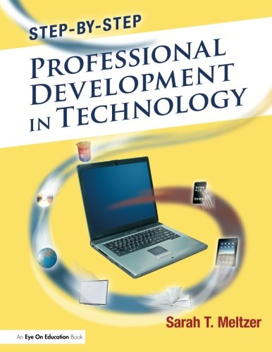 Step-by-Step Professional Development in Technology (Volume 1)