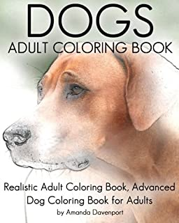 Dogs Adult Coloring Book Realistic Advanced Dog For Adults