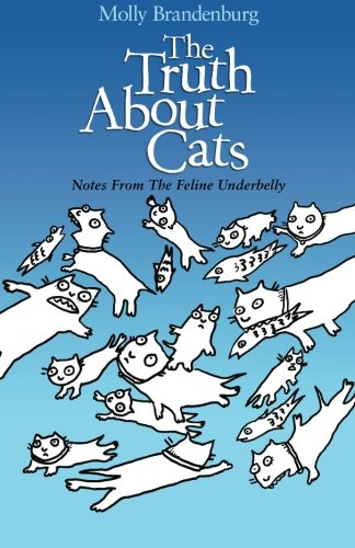 The Truth About Cats: Notes From The Feline Underbelly ebook
