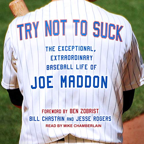 Try Not to Suck: The Exceptional, Extraordinary Baseball Life of Joe Maddon by Tantor Audio