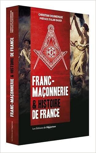 Franc Maconnerie Histoire De France 9782360754595 Amazon