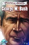 Political Power: George W. Bush, Chris Ward, 1467519324