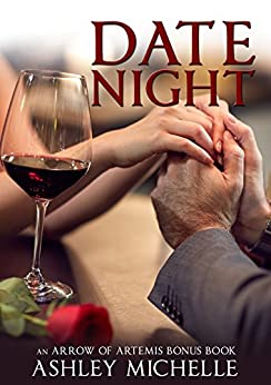 Date Night: An Arrow of Artemis Bonus Chapter by [Michelle, Ashley]